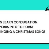 Conjugation of verbs into Te-form!